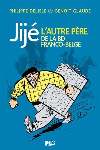 jije-l-autre-pere-de-la-bande-dessinee-franco-belge