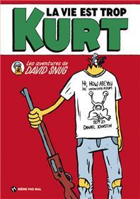 Vie est trop Kurt (La)