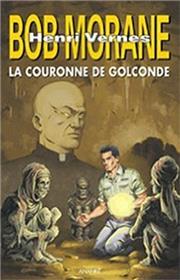 Bob Morane : La couronne de Golconde