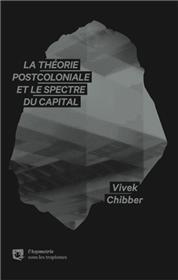 Théorie post-coloniale et le spectre du capital (La)