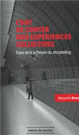Art de conter nos expériences collectives (L´)