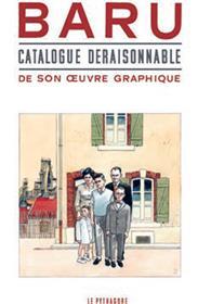 Baru : Catalogue déraisonnable pour une exposition fantasmée