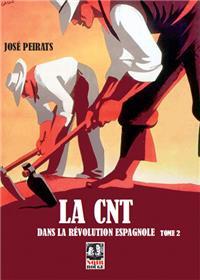 CNT dans la révolution espagnole T02 (La)