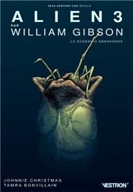 Alien 3 par William Gibson, le scénario abandonné
