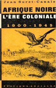 Afrique noire, l´ère coloniale 1900-1945