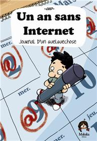 An sans internet (Un) - Journal d´une expérience