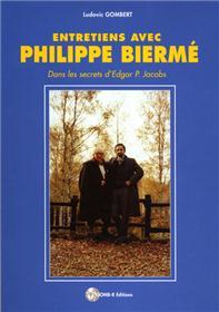 Entretiens avec Philippe Biermé (Dans les secret d´Edgar P. Jacobs)