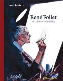 René Follet Un Rêveur Sédentaire