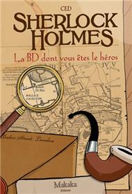 Sherlock Holmes La BD dont vous êtes le héros