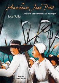 Ainsi danse Jean Petit - La révolte des croquants du Rouergue