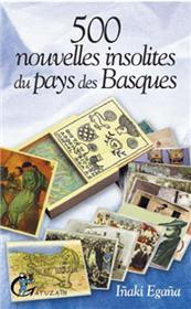500 nouvelles insolites du Pays des Basques